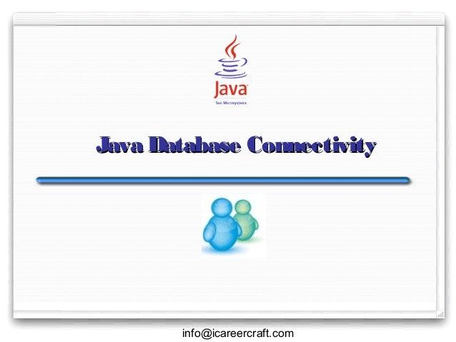 Java Database Connectivity  info@icareercraft.com