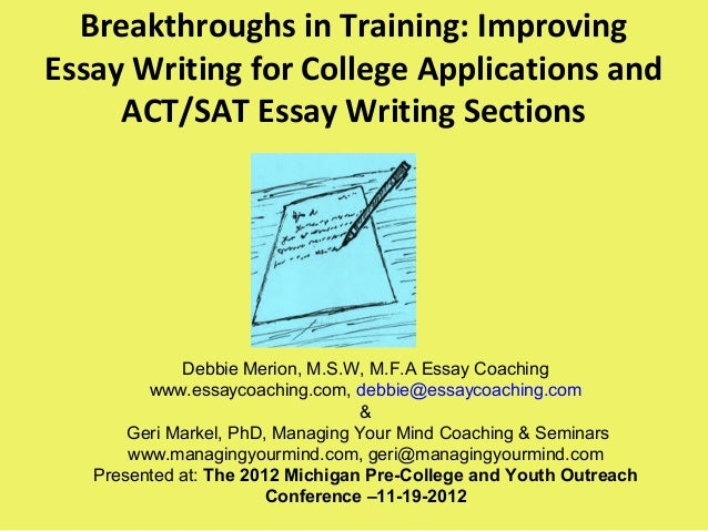 Breakthroughs in Training: Improving Essay Writing for College Applications and ACT/SAT Essay Writing Sections Debbie Meri...