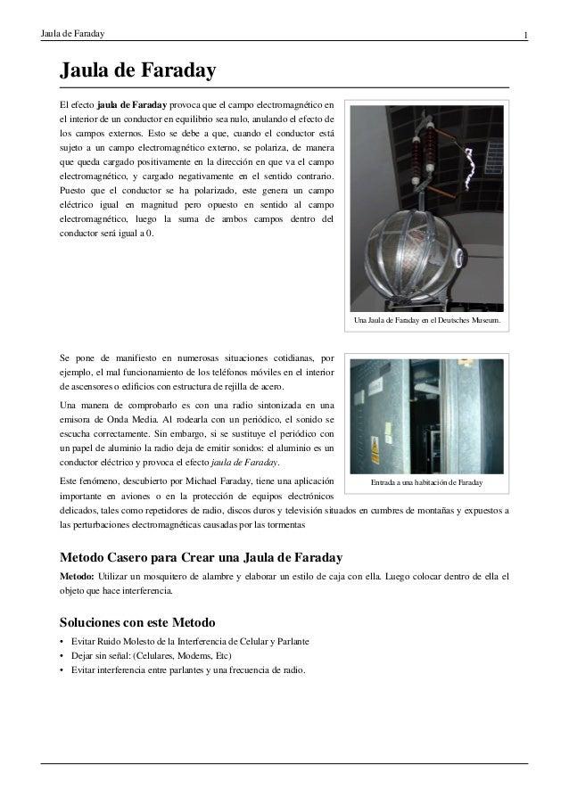 Jaula de Faraday 1  Jaula de Faraday  Una Jaula de Faraday en el Deutsches Museum.  El efecto jaula de Faraday provoca que...