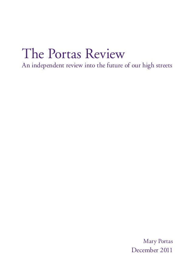 The Portas Review An independent review into the future of our high streets Mary Portas December 2011