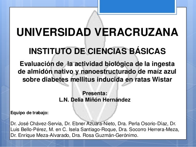 UNIVERSIDAD VERACRUZANA INSTITUTO DE CIENCIAS BÁSICAS Presenta: L.N. Delia Miñón Hernández Evaluación de la actividad biol...