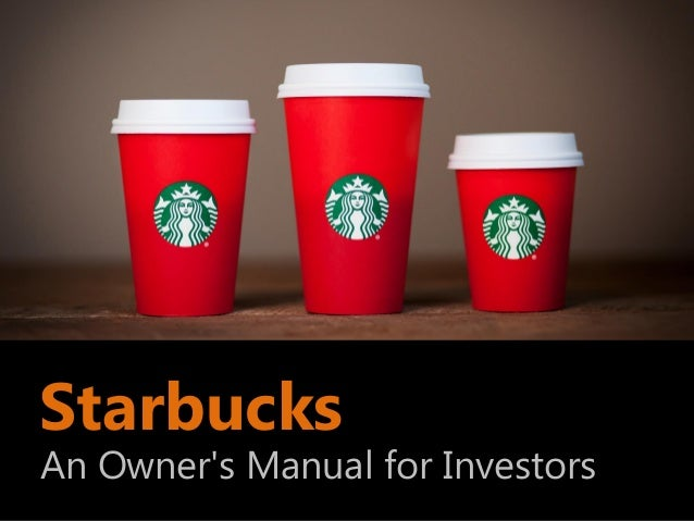 Starbucks an owners manual for investors for Who are the owners of starbucks