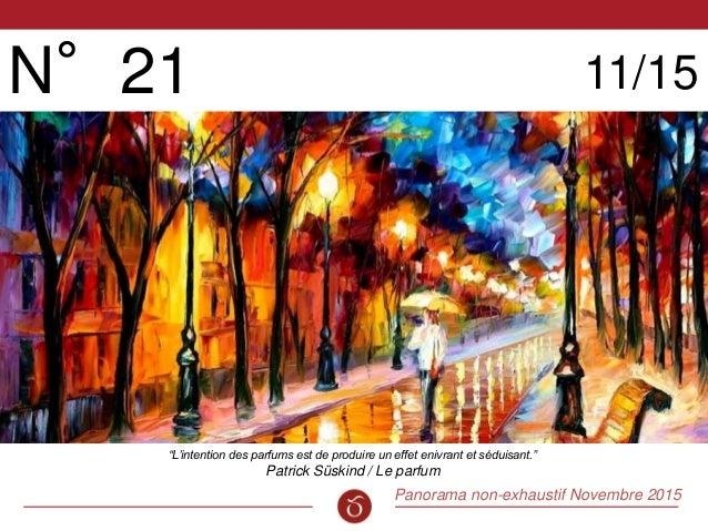 """Panorama non-exhaustif Novembre 2015 N°21 11/15 """"L'intention des parfums est de produire un effet enivrant et séduisant."""" ..."""