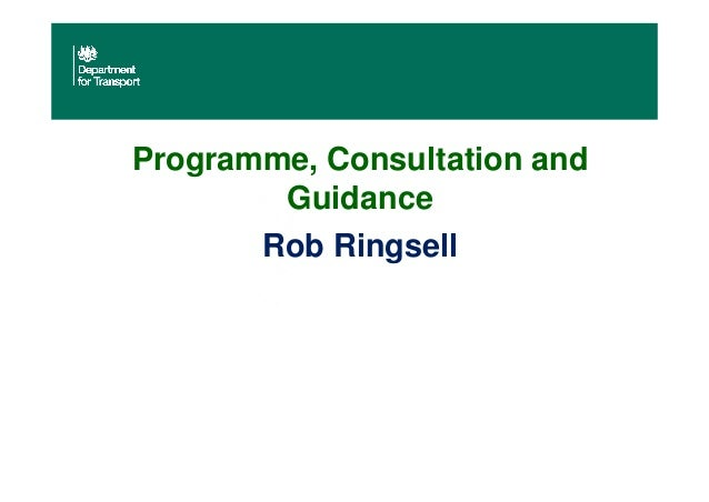 Programme, Consultation and Guidance Rob Ringsell