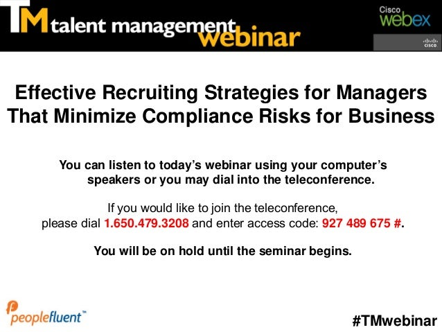 Effective Recruiting Strategies for ManagersThat Minimize Compliance Risks for Business      You can listen to today's web...