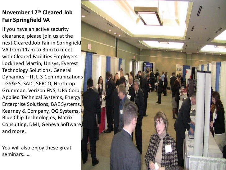November 17th Cleared JobFair Springfield VAIf you have an active securityclearance, please join us at thenext Cleared Job...