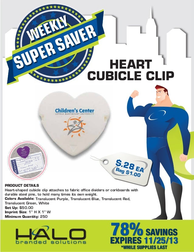LY EK  WE  S ER  ER AV  UP S  HEART CUBICLE CLIP  $.28 EA Re g $1 .00  PRODUCT DETAILS Heart-shaped cubicle clip attaches ...