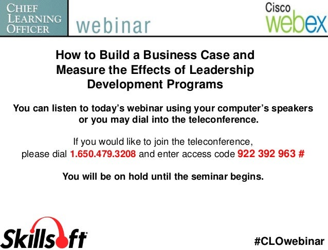 How to Build a Business Case and         Measure the Effects of Leadership              Development ProgramsYou can listen...