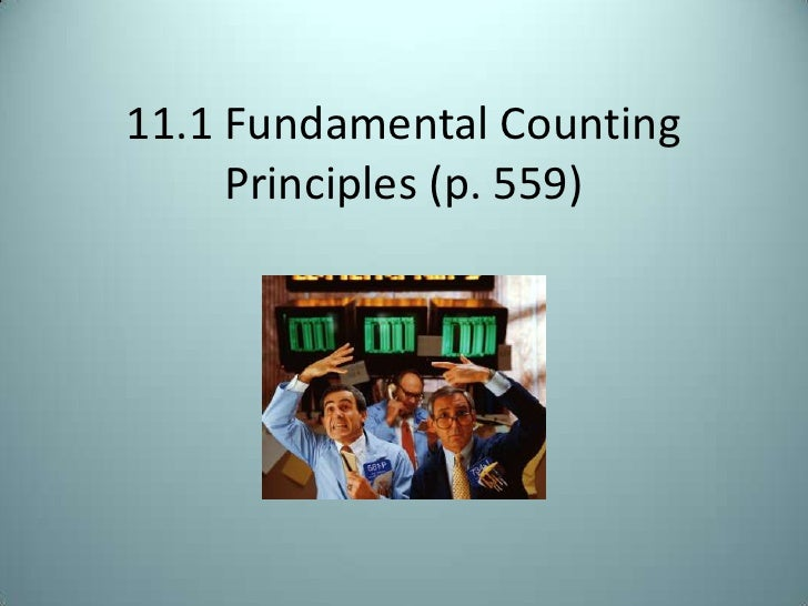 11.1 Fundamental Counting Principles (p. 559)<br />