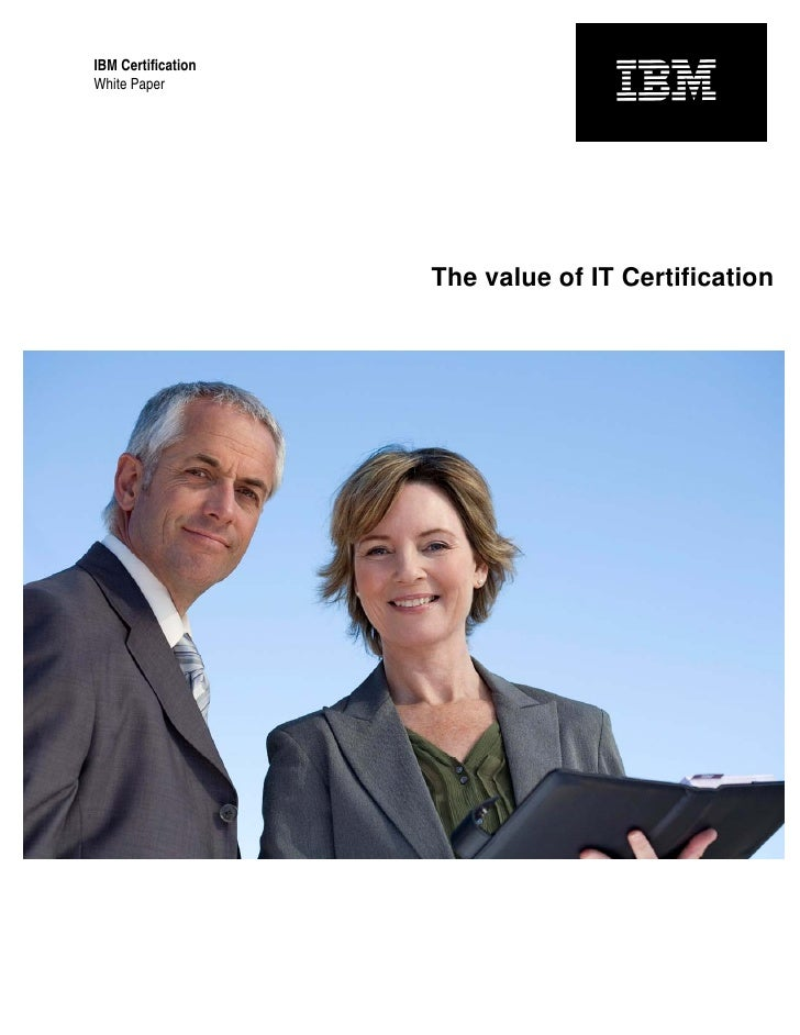 IBM CertificationWhite Paper                    The value of IT Certification