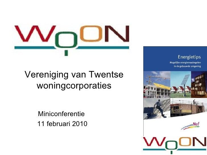Vereniging van Twentse woningcorporaties Miniconferentie  11 februari 2010