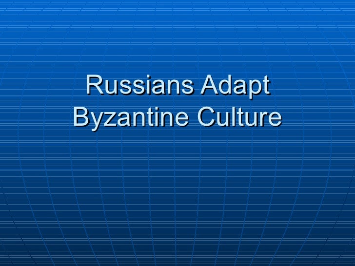 Russians Adapt Byzantine Culture