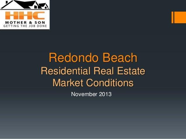 Redondo Beach Residential Real Estate Market Conditions November 2013