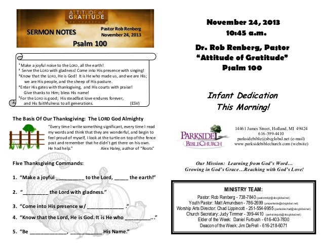 SERMON NOTES  Pastor Rob Renberg November 24, 2013  Psalm 100 1  Make a joyful noise to the LORD, all the earth! Serve the...