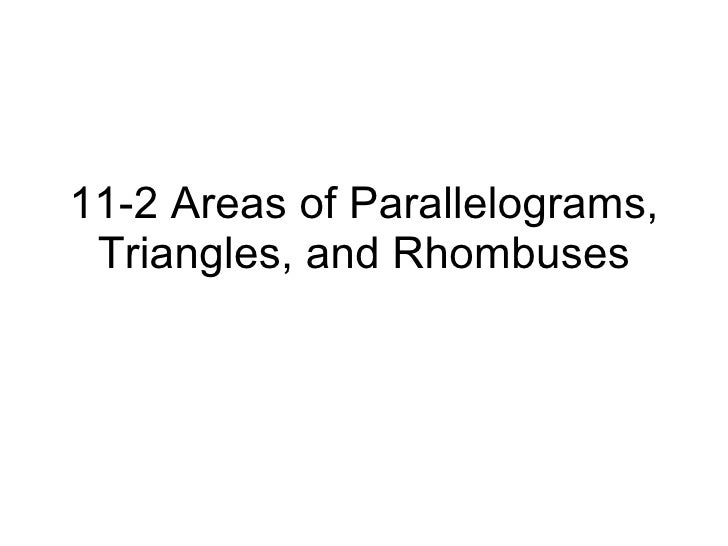 11-2 Areas of Parallelograms, Triangles, and Rhombuses
