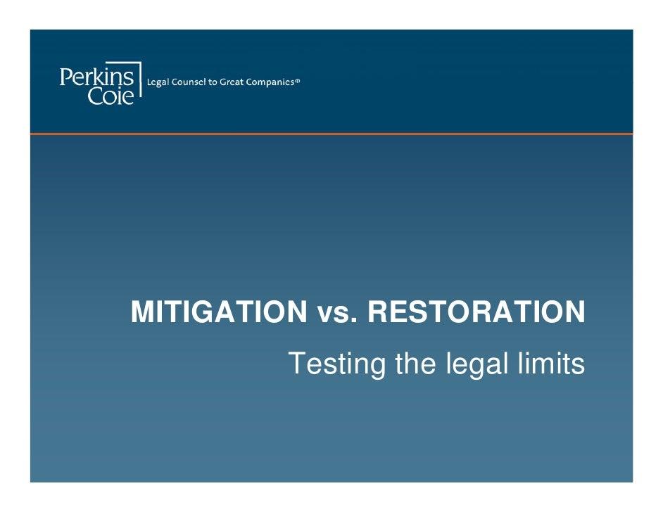 MITIGATION vs. RESTORATION        Testing the legal limits