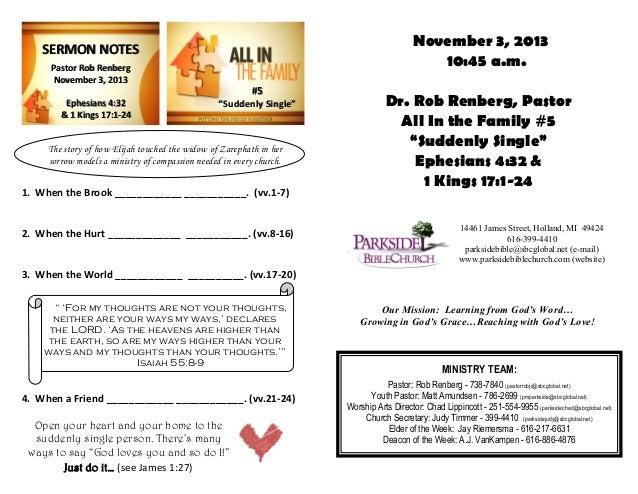 "November 3, 2013 10:45 a.m.  SERMON NOTES Pastor Rob Renberg November 3, 2013  #5 Ephesians 4:32 & 1 Kings 17:1-24  ""Sudde..."