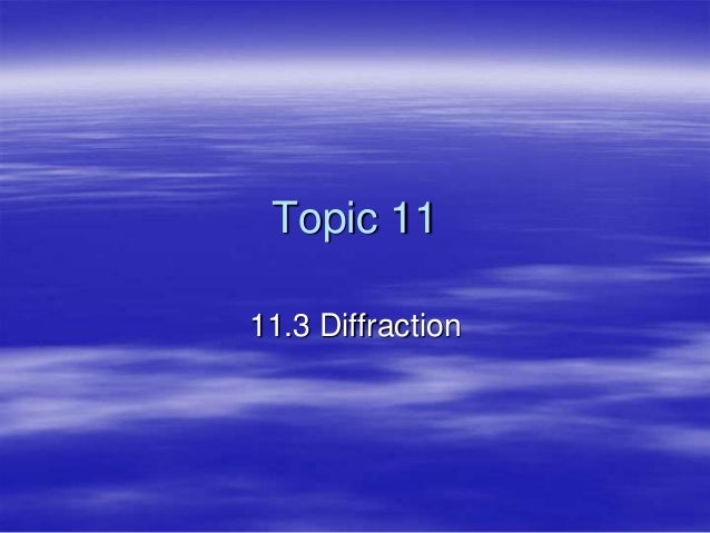 Topic 1111.3 Diffraction