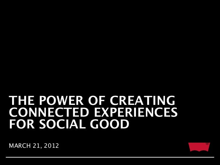 Levi's - The Power of Creating Connected Experiences for Social Good