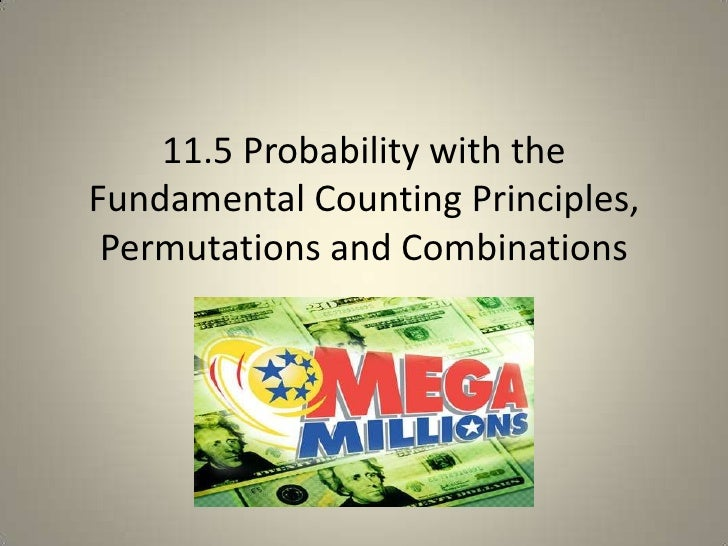 11.5 Probability with the Fundamental Counting Principles, Permutations and Combinations<br />