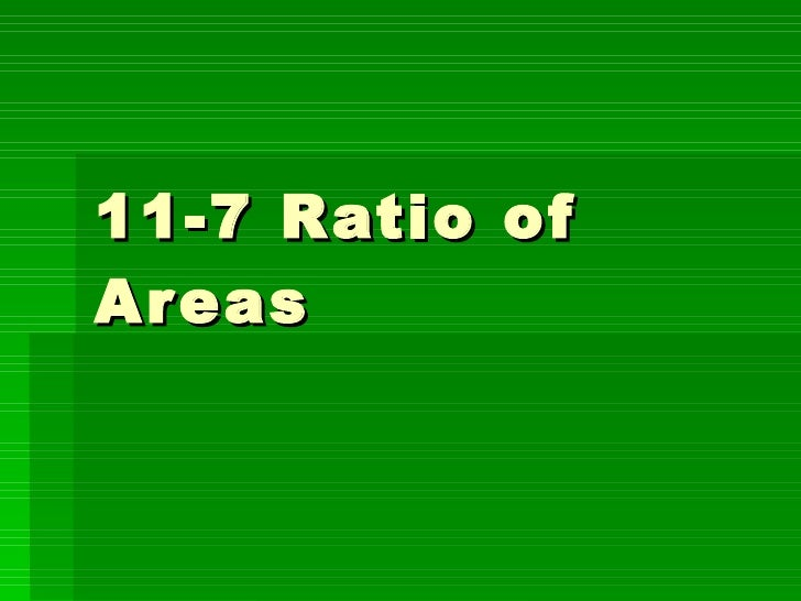 11 7 Ratio Of Areas