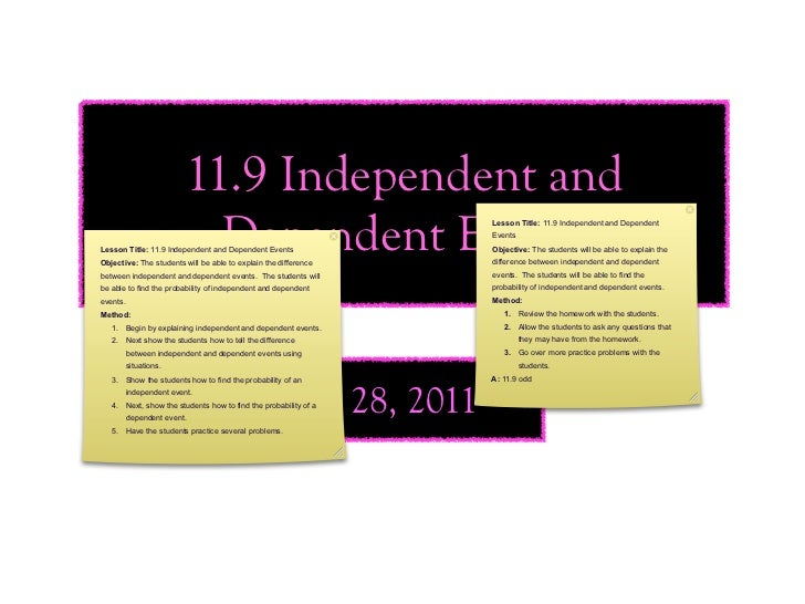 11.9 Independent and                           Dependent EventsLesson Title: 11.9 Independent and Dependent EventsObjectiv...
