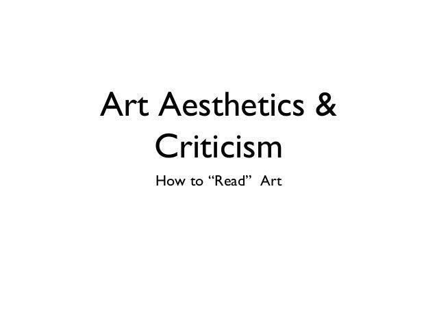 "Art Aesthetics &    Criticism   How to ""Read"" Art"