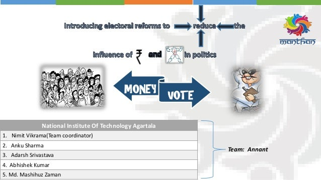 MONEY VOTE National Institute Of Technology Agartala 1. Nimit Vikrama(Team coordinator) 2. Anku Sharma 3. Adarsh Srivastav...