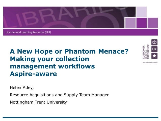 A New Hope or Phantom Menace? Making your collection management workflows Aspire-aware (Helen Adey, Nottingham Trent University)