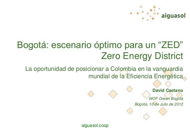 Bogotá, escenario óptimo para un Zero Energy District