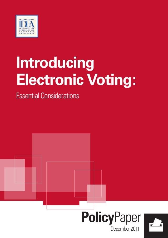 PolicyPaper December2011 Introducing Electronic Voting: EssentialConsiderations INTERNATIONAL IDEA International Institute...
