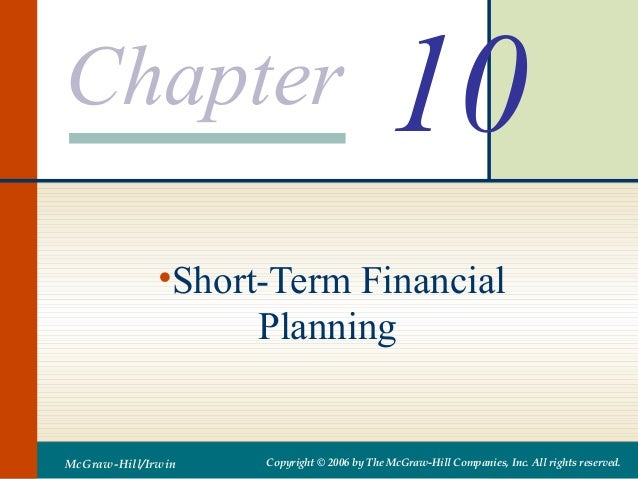 Chapter                                     10              •Short-Term Financial                    PlanningMcGraw-Hill/I...