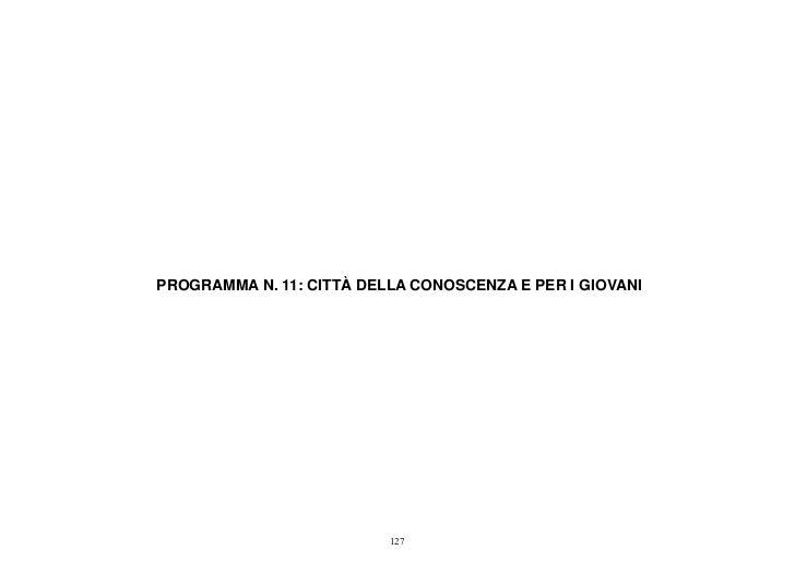 PROGRAMMA N. 11: CITTÀ DELLA CONOSCENZA E PER I GIOVANI                          127