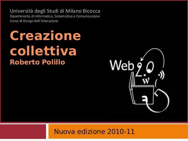 Università degli Studi di Milano Bicocca Dipartimento di Informatica, Sistemistica e Comunicazione Corso di Design dell'In...