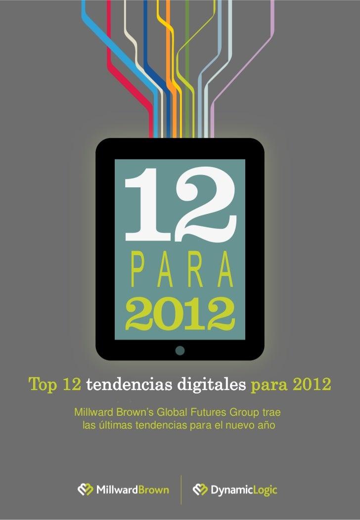 Top 12 tendencias digitales para 2012 (Millward Brown -Dynamic Logic) -DIC11