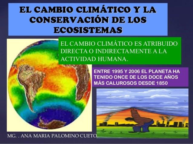 {{ EL CAMBIO CLIMÁTICO Y LAEL CAMBIO CLIMÁTICO Y LA CONSERVACIÓN DE LOSCONSERVACIÓN DE LOS ECOSISTEMASECOSISTEMAS EL CAMBI...