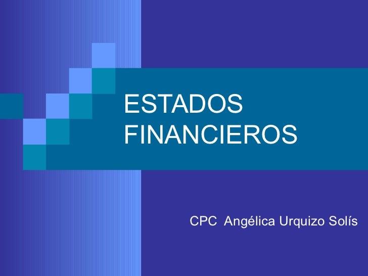 ESTADOS FINANCIEROS CPC  Angélica Urquizo Solís