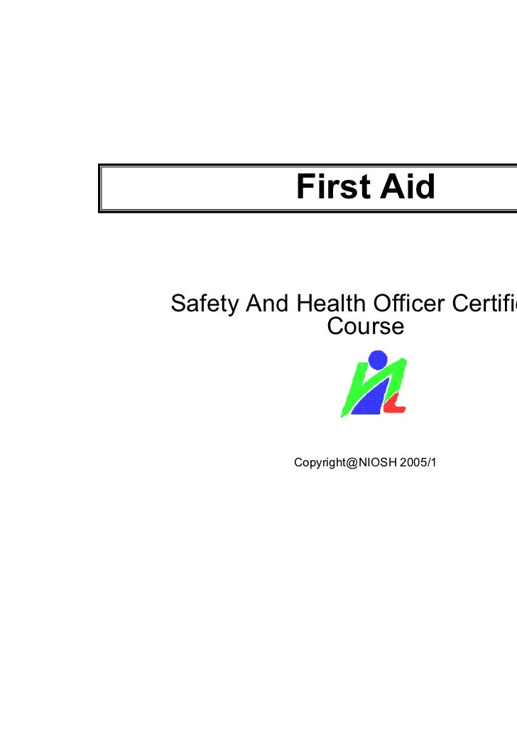 First AidSafety And Health Officer Certificate             Course           Copyright@NIOSH 2005/1       1