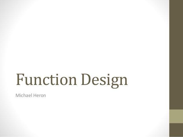 Function Design Michael Heron