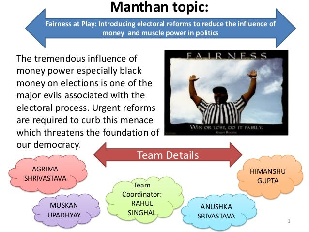 Manthan topic: The tremendous influence of money power especially black money on elections is one of the major evils assoc...