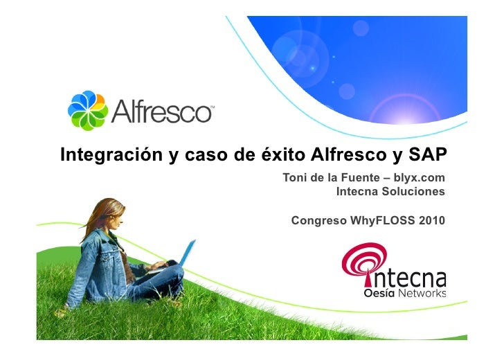 Integración y caso de éxito Alfresco y SAP                         Toni de la Fuente – blyx.com                           ...