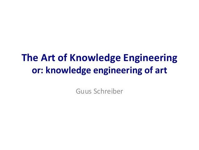 The artof of knowledge engineering, or: knowledge engineering of art