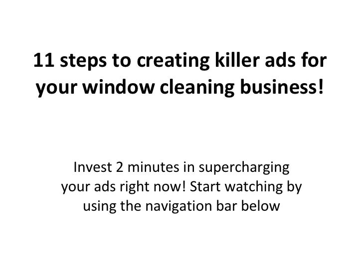 11 steps to creating killer ads for your window cleaning business! Invest 2 minutes in supercharging your ads right now! S...