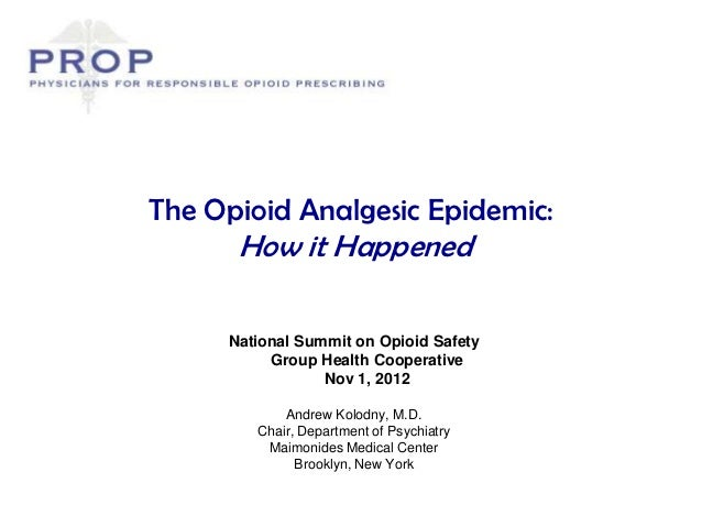 The Opioid Analgesic Epidemic:      How it Happened     National Summit on Opioid Safety          Group Health Cooperative...