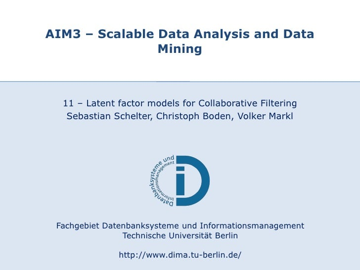 AIM3 – Scalable Data Analysis and Data                     Mining             11 – Latent factor models for Collaborative ...