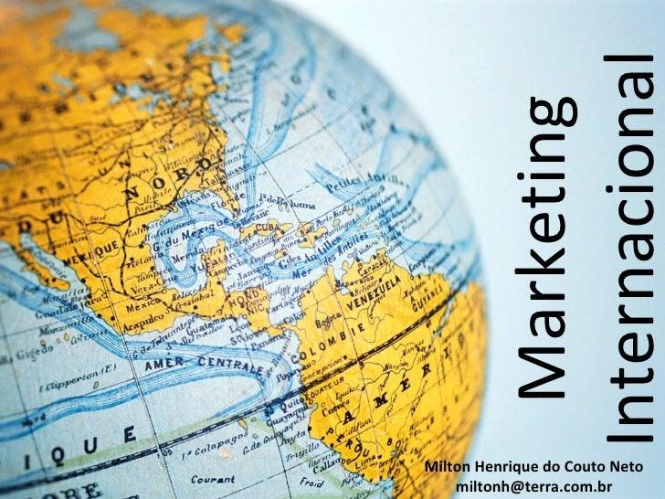 Internacional           MarketingMilton Henrique do Couto Neto    miltonh@terra.com.br