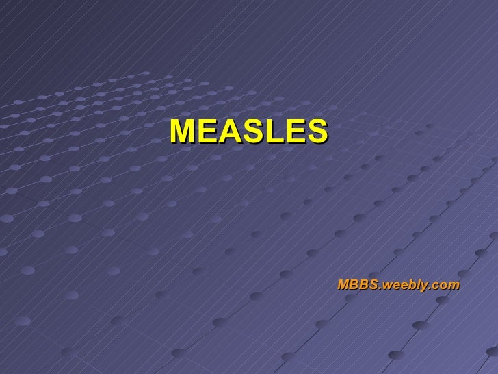 MEASLES MBBS.weebly.com