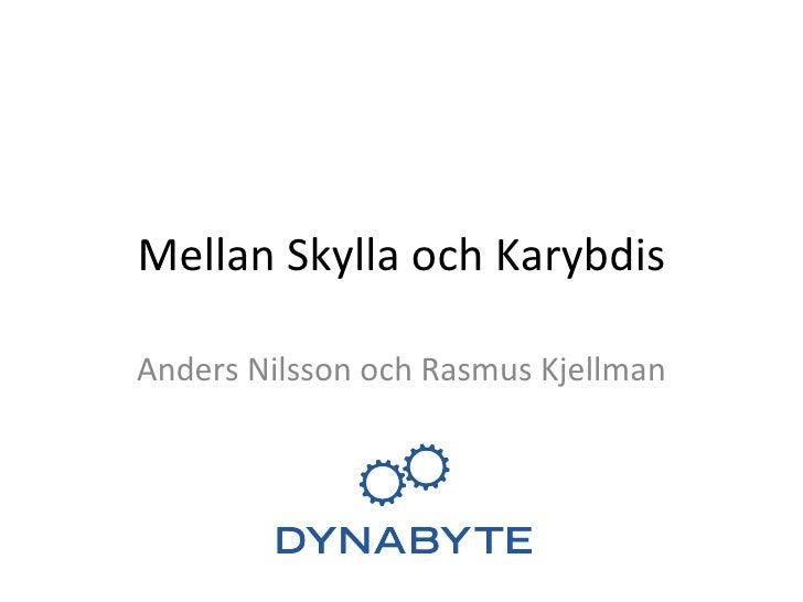Mellan Skylla och Karybdis - den agila balansgången