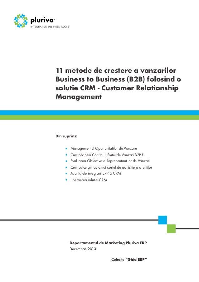 11 metode de crestere a vanzarilor Business to Business (B2B) folosind o solutie CRM - Customer Relationship Management  D...