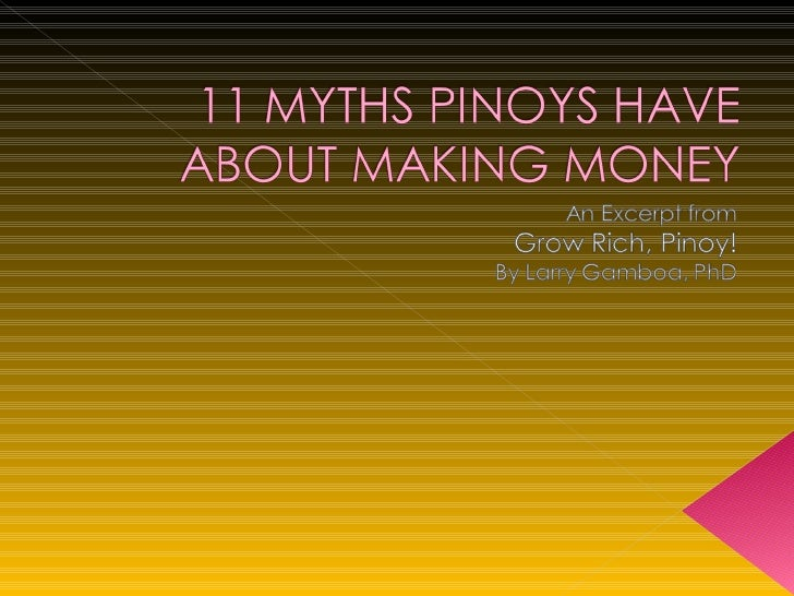11 Myths Pinoys Have About Making Money